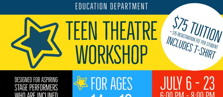 Teen Theatre Workshop, Summer 2021